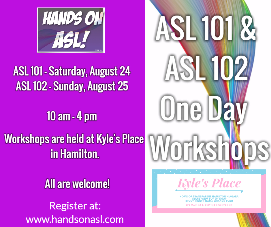 ASL 101 & ASL 102 One Day Workshops at Kyle's Place in Hamilton